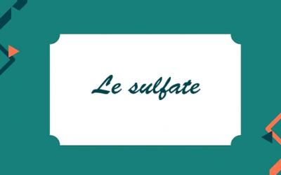 Les tensioactifs et le sulfate